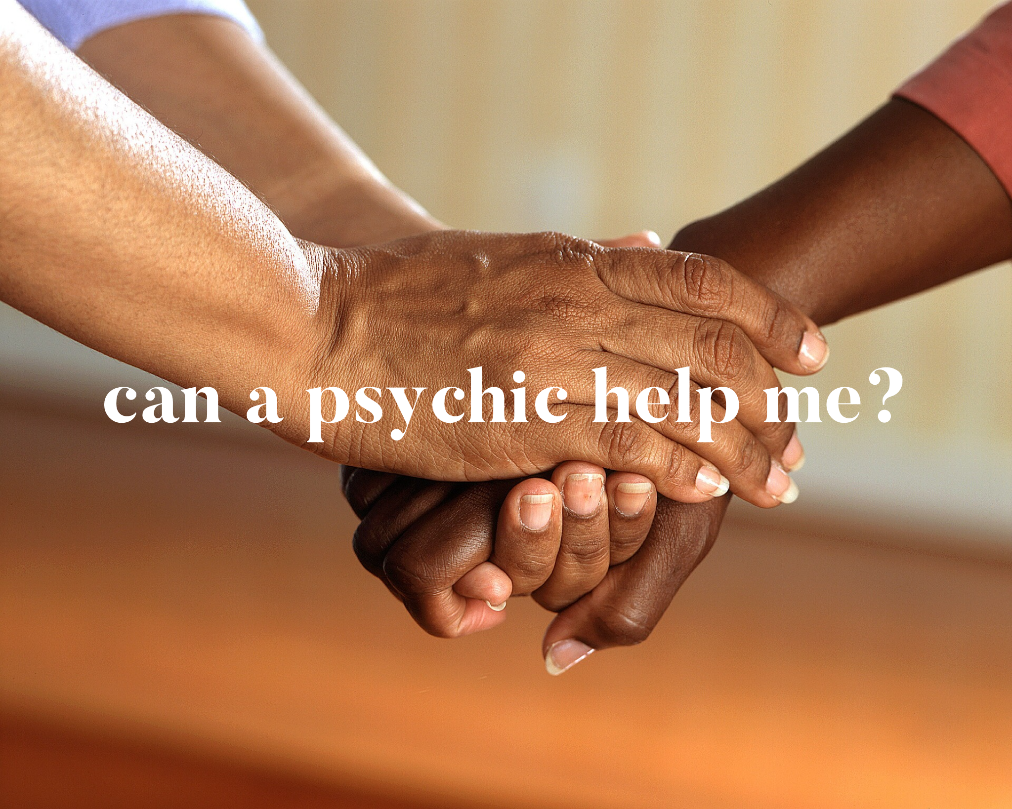 Can a psychic help me? What type of psychic should I choose?